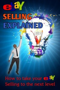 eBay Selling Explained: How to take your eBay Sales to an all New Level-cover