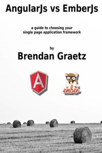 AngularJs vs EmberJs: a guide to choosing the single page application framework for your project