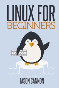 Linux for Beginners: An Introduction to the Linux Operating System and Command Line-cover