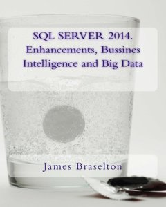 SQL SERVER 2014. Enhancements, Bussines Intelligence and Big Data-cover