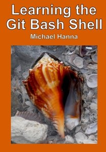 Learning the Git Bash Shell: Become a Windows Command Line Commando-cover