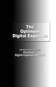 The Optimum Digital Exposure: The OneZone Digital Exposure Method
