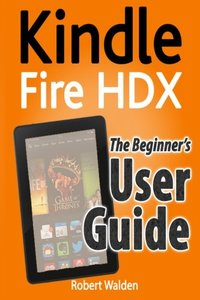 Kindle Fire HDX: The Beginner's User Guide-cover