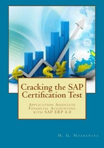 Cracking the SAP Certification Test: Application Associate Financial Accounting with SAP ERP 6.0 (SAP Series) (Volume 1)-cover