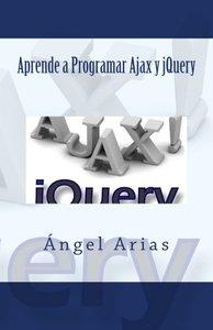 Aprende a Programar Ajax y jQuery (Spanish Edition)-cover