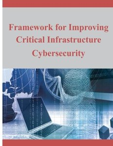 Framework for Improving Critical Infrastructure Cybersecurity-cover