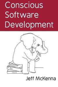 Conscious Software Development