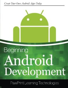 Beginning Android Development: Create Your Own Android Apps Today-cover