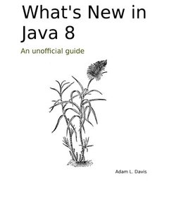 What's New in Java 8: An Unofficial Guide-cover