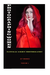 Photographing Women: Natural Light Photography (Volume 5)-cover