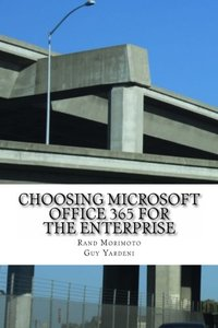 Choosing Microsoft Office 365 for the Enterprise (Mini-Book Technology Series) (Volume 1)