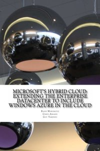Microsoft's Hybrid Cloud: Extending the Enterprise Datacenter to Include Windows Azure in the Cloud (Mini-Book Technology Series) (Volume 2)-cover