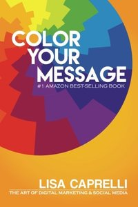 Color Your Message: The Art of Digital Marketing & Social Media-cover