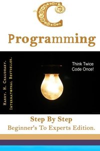C Programming :: Step By Step Beginner's To Experts Edition.-cover