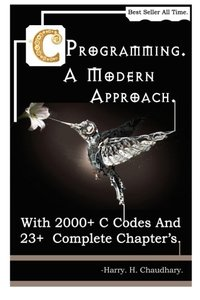 C Programming A Modern Approach: With 2000+ C Codes And 23+  Complete Chapter's-cover