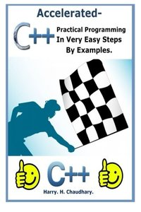 Accelerated C++ :: Practical Programming in Very Easy Steps by Examples.-cover