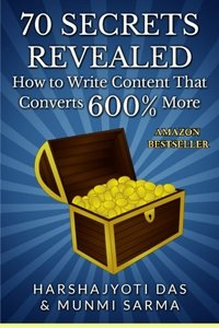 70 Secrets Revealed: How To Write Content That Converts 600% More (Conversion Rate Optimization) (Volume 1)-cover