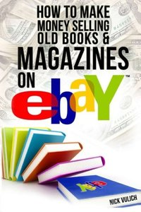 How to Make Money Selling Old Books and Magazines on eBay (eBay Selling Made Easy) (Volume 8)-cover