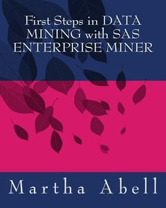 First Steps in DATA MINING with SAS ENTERPRISE MINER-cover