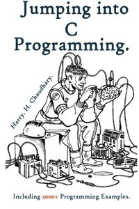 Jumping into C Programming :: Including 2000+ Programming Examples-cover