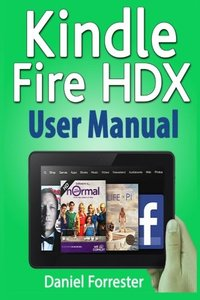 Kindle Fire HDX User Manual: The Ultimate Guide for Mastering Your Kindle HDX-cover