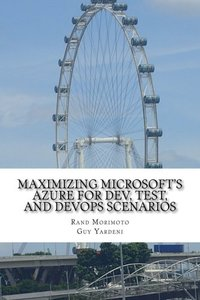 Maximizing Microsoft's Azure for Dev, Test, and DevOps Scenarios (Mini-Book Technology Series) (Volume 3)-cover