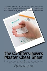 The C# Interviewers Master Cheat Sheet: The ultimate c# interviewers quick answer reference-cover