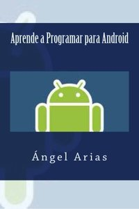 Aprende a Programar para Android (Spanish Edition)-cover