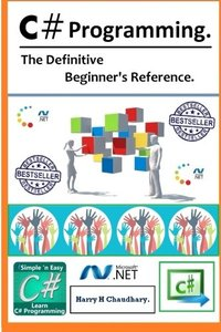 C# Programming :: The Definitive Beginner's Reference.-cover
