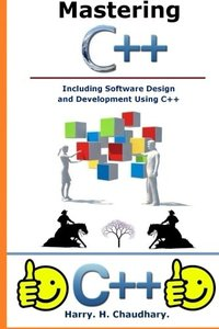 Mastering C++ Including Software Design and Development Using C++-cover
