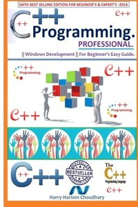 C++ Programming Professional.: Sixth Best Selling Edition For Beginner's & Expert's Edition 2014.-cover
