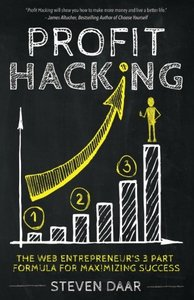 Profit Hacking: The Web Entrepreneur's 3 Part Formula For Maximizing Success-cover