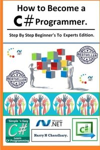How to Become a C# Programmer :: Step By Step Beginner's To Experts Edition.-cover