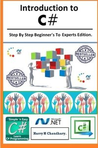 Introduction to C# :: Step By Step Beginner's To Experts Edition.-cover