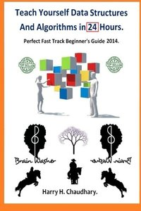 Teach Yourself Data Structures and Algorithms in 24 Hours: Perfect Fast Track Beginner's Guide 2014.-cover