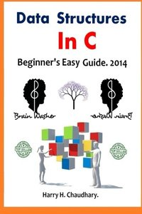 Data Structures In C.: Beginner's Easy Guide. 2014-cover