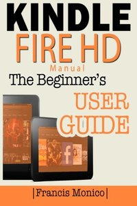 Kindle Fire HD Manual: The Beginner's Kindle Fire HD User Guide-cover