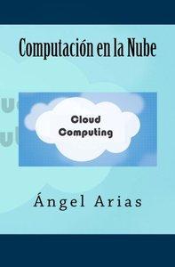 Computación en la Nube (Spanish Edition)