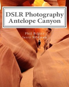 DSLR Photography - Antelope Canyon: How to Photograph Landscapes With Your DSLR (Volume 1)-cover