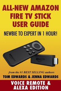 Amazon Fire TV Stick User Guide: Newbie to Expert in 1 Hour!-cover