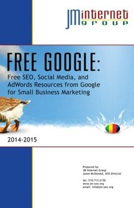 Free Google: Free SEO, Social Media, and AdWords Resources from Google for Small Business Marketing-cover