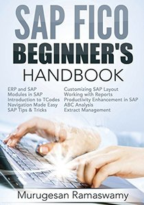 SAP FICO Beginner's Hand Book: Your SAP User Manual, SAP for Dummies, SAP Books (SAP FICO BOOKS) (Volume 1)-cover