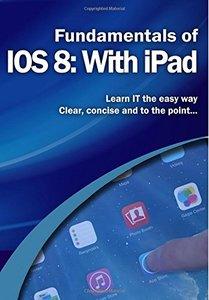 Fundamentals of IOS 8: With iPad (Computer Fundamentals)-cover