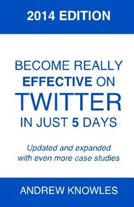Become Really Effective on Twitter in Just 5 Days: 2014 Edition-cover