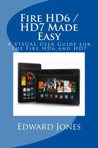 Fire HD6 / HD7 Made Easy: A VISUAL User Guide for the Fire HD6 and HD7-cover