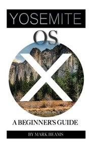 OS X Yosemite: A Beginner's Guide-cover