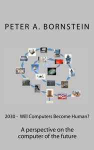 2030 - Will Computers Become Human?: A perspective on the future of the computer (30 Series) (Volume 1)-cover