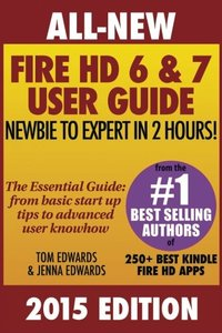 All New Fire HD 6 & 7 User Guide - Newbie to Expert in 2 Hours!-cover