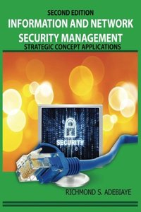 Information and Network Security Management: Strategic Concept Applications-cover