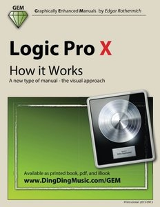 Logic Pro X - How it Works: A new type of manual - the visual approach-cover